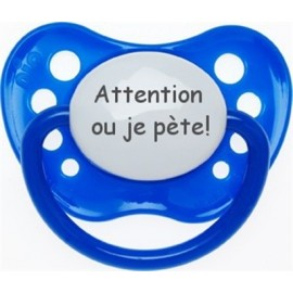 Sucette pré imprimées - Attention ou je pète